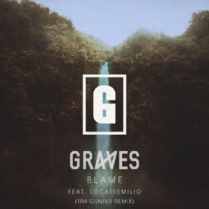 Graves - Blame (Tim Gunter Remix) Ft. LocateEmilio